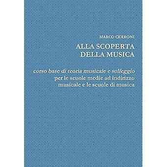 ALLA SCOPERTA DELLA MUSICA by CERRONI & MARCO