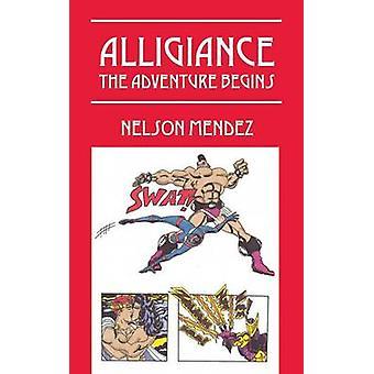 Alligiance l'aventure commence par Mendez & Nelson