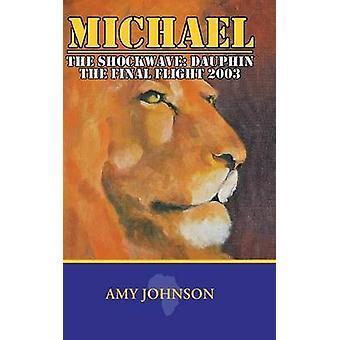 Michael Shockwave Dauphin lopullinen lento 2003 by Johnson & Amy