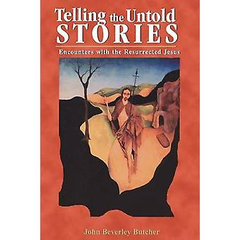 Telling the Untold Stories by Butcher & John Beverley