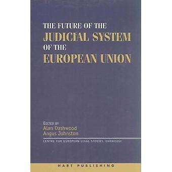 The Future of the Judicial System of the European Union by Neville & David J.