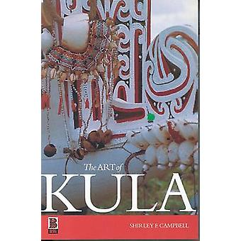 The Art of Kula by Campbell & Shirley F.