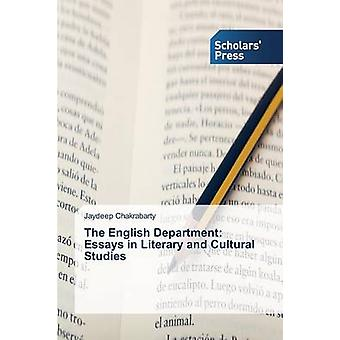 The English Department Essays in Literary and Cultural Studies by Chakrabarty Jaydeep