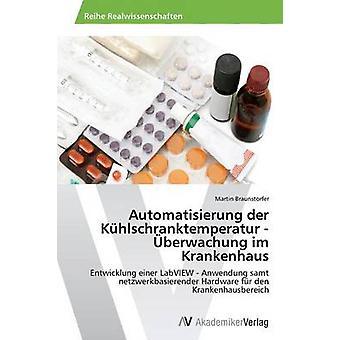Automatisierung der Khlschranktemperatur berwachung im Krankenhaus av Braunstorfer Martin
