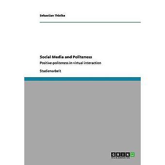 Social Media and Politeness by Thielke & Sebastian