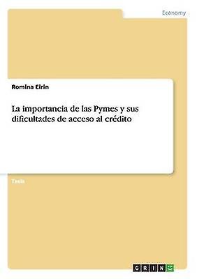 La Importancia de Las Pymes y Sus Dificultades de Acceso Al Crougeito by Eirin & Romina