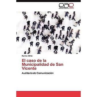 El Caso de La Municipalidad de San Vicente da Karina & Ortiz