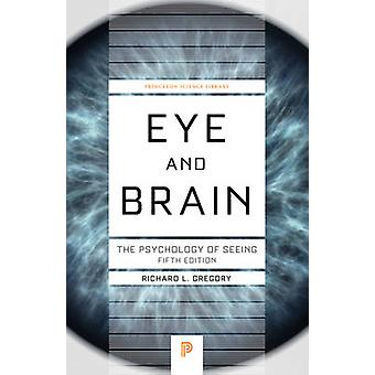 Eye and Brain - The Psychology of Seeing (5th Revised edition) by Rich