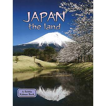 Japan the Land (3rd Revised edition) by Bobbie Kalman - 9780778796640