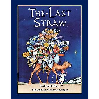 The Last Straw by Fredrick H Thury - Vlasta Van Kampen - 978088106360