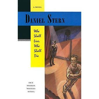 Who Shall Live Who Shall Die by Daniel Stern - 9780892633302 Book