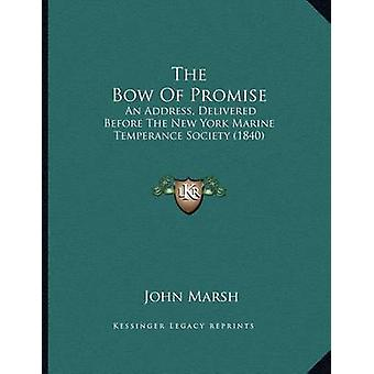 The Bow of Promise - An Address - Delivered Before the New York Marine