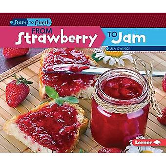 From Strawberry to Jam (large type edition) by Lisa Owings - 97814677