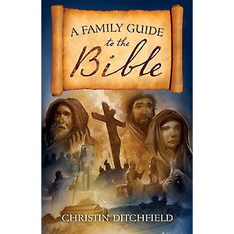 A Family Guide to the Bible by Christin Ditchfield - 9781581348910 Bo