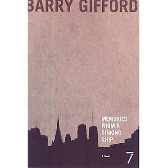 Memories from a Sinking Ship by Barry Gifford - 9781583227626 Book