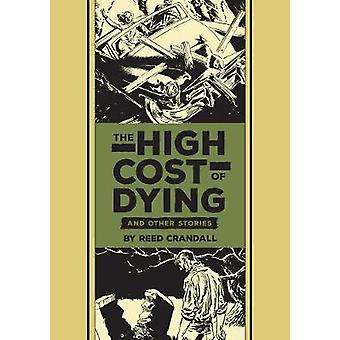 The High Cost of Dying & Other Stories by Al Feldstein - Reed Crandal