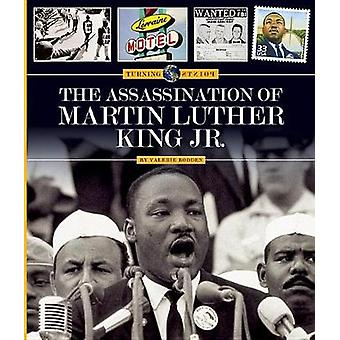 The Assassination of Martin Luther King Jr. by Valerie Bodden - 97816