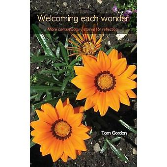 Welcoming Each Wonder - More Contemporary Stories for Reflection by To