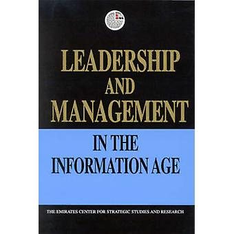 Leadership and Management in the Information Age by Emirates Center f