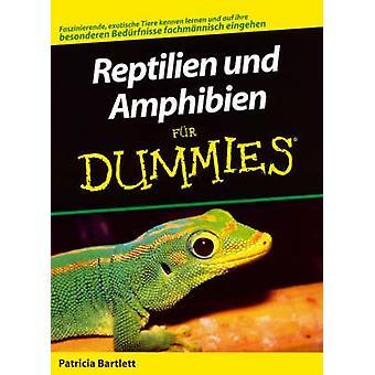 Reptilien Und Amphibien Fur Dummies by Patricia P. Bartlett - 9783527