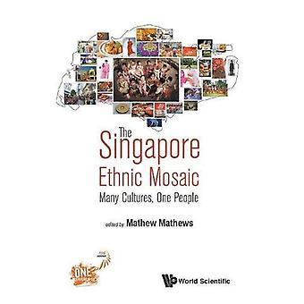 Mosaïque ethnique de Singapour, The: Many Cultures, One People