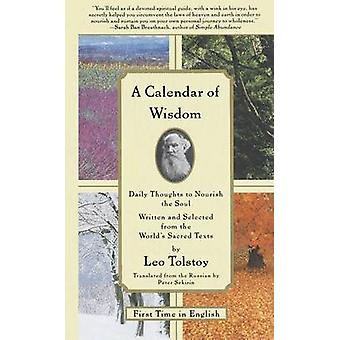 A Calendar of Wisdom - Daily Thoughts to Nourish the Soul by Leo Tolst