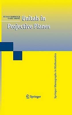 Unitals in Projective Planes by Barwick & Susan