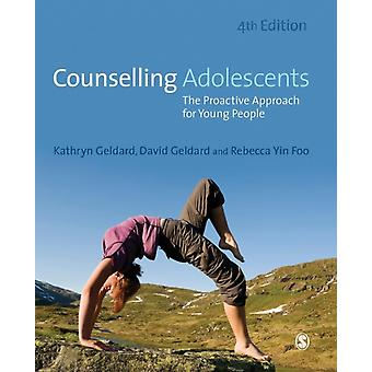 Counselling Adolescents: The Proactive Approach for Young People (Paperback) by Geldard David Geldard Kathryn Yin Foo Rebecca