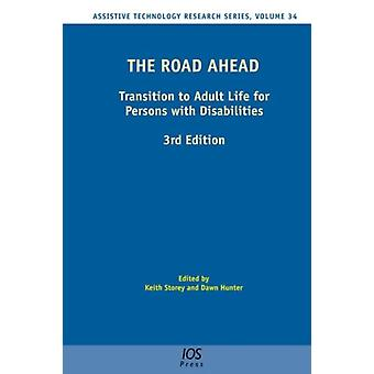The Road Ahead: Transition to Adult Life for Persons with Disabilities (Assistive Technology Research Series) (Hardcover) by Storey K. Hunter D.