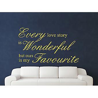 Jede Liebesgeschichte ist wunderbare Kunst Wandtattoo - Schwefel