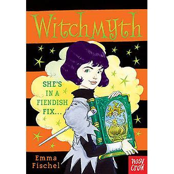 Witchmyth by Emma Fischel - Chris Riddell - 9780857634245 Book