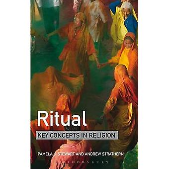 Ritual - Key Concepts in Religion by Pamela J. Stewart - Andrew Strath