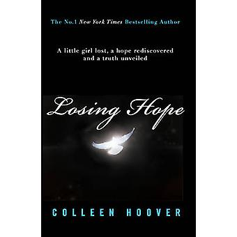 Losing Hope by Colleen Hoover - 9781471132810 Book