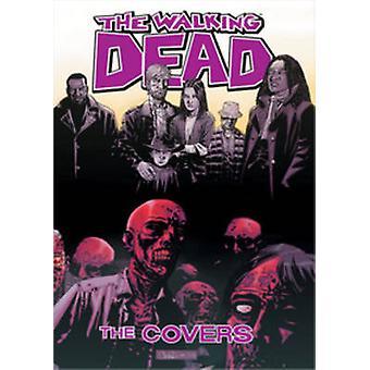 The Walking Dead - Volume 1 - Covers by Robert Kirkman - Tony Moore - T