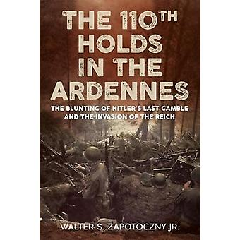 The 110th Holds in the Ardennes - The Blunting of Hitler's Last Gamble
