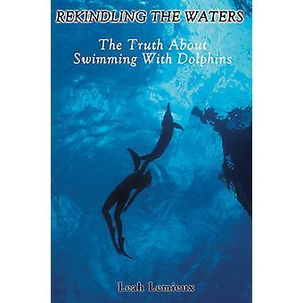 Reacender as águas - a verdade sobre a natação com golfinhos por Leah