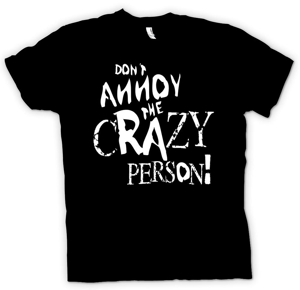 Kids T-shirt - Don�t Annoy The Crazy Person - Mad Funny