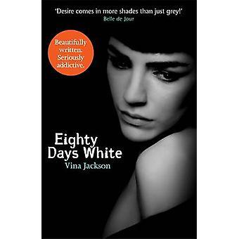 Eighty Days White by Vina Jackson - 9781409129097 Book