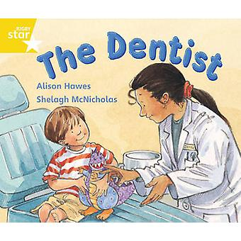 Rigby Star Guided 1 Yellow Level The Dentist Pupil Book Single by Alison Hawes