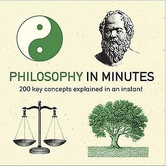 Philosophie in Minuten - 200 Schlüsselbegriffe erklärt in einem Augenblick von Ma