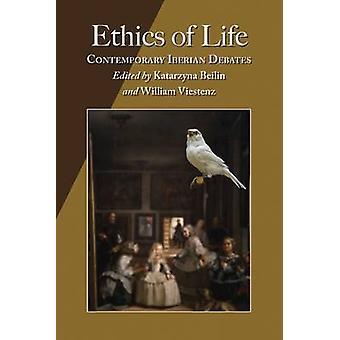Etik av liv - samtida Iberiska debatter av Katarzyna Beilin - Wi