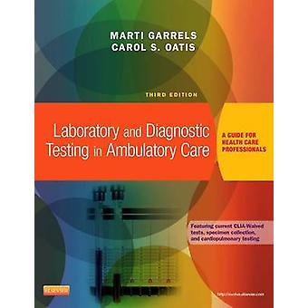 Laboratory and Diagnostic Testing in Ambulatory Care - A Guide for Hea