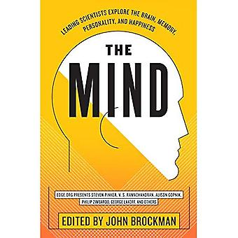 The Mind: Leading Scientists Explore the Brain, Memory, Personality, and Happiness: Leading Scientists Explore the Brain, Memory, Consciousness, and Personality