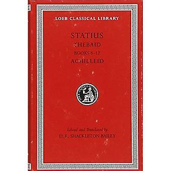 Thebaid: Bk. 8-12; Achilleid (Loeb Classical Library)