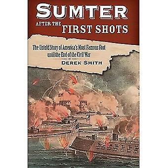 Sumter nach den ersten Aufnahmen: die Untold Geschichte von Amerikas berühmtesten Fort bis zum Ende des Bürgerkrieges