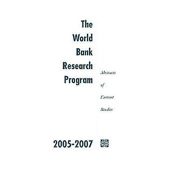 The World Bank Research Program 2005-2007: Abstracts of Current Studies