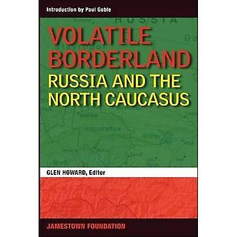 Volatile Borderland: