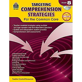 Targeting Comprehension Strategies for the Common Core, Grade 8 [With CDROM]