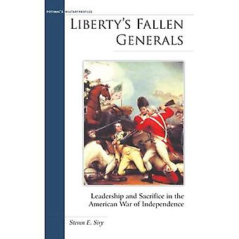 Liberty's Fallen Generals: Leadership and Sacrifice in the American War of Independence (Military Profiles)