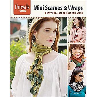 Mini foulards & Wraps: 6 projets faciles à tricoter et à porter (Threads sélectionne)